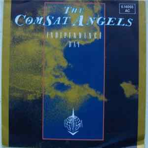 The Comsat Angels - Independence Day Album
