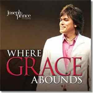 Joseph Prince - Where Grace Abounds Album