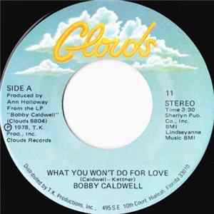 Bobby Caldwell - What You Won't Do For Love Album