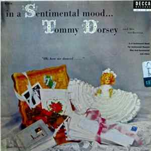 Tommy Dorsey And His Orchestra - In A Sentimental Mood... Album