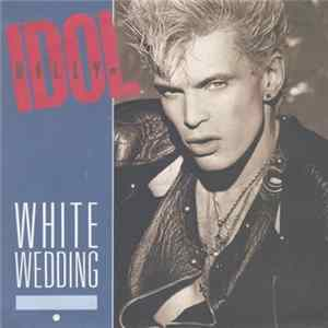 Billy Idol - White Wedding Parts I & II (Shot Gun Mix) Album