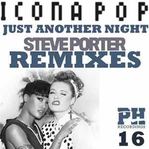 Icona Pop - Just Another Night (Steve Porter Remixes) Album
