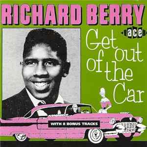 Richard Berry - Get Out Of The Car Album