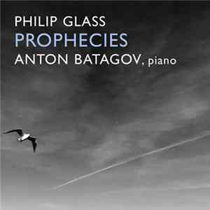 Philip Glass, Anton Batagov - Prophecies Album