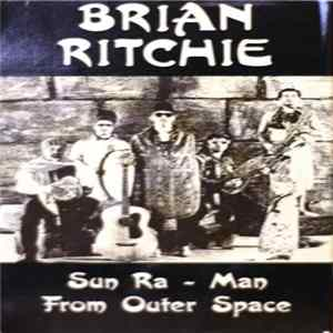 Brian Ritchie - Sun Ra - Man From Outer Space Album