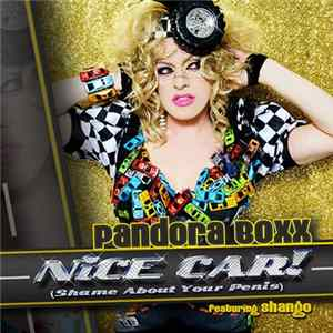 Pandora Boxx featuring Shango - Nice Car! (Shame About Your Penis) Album