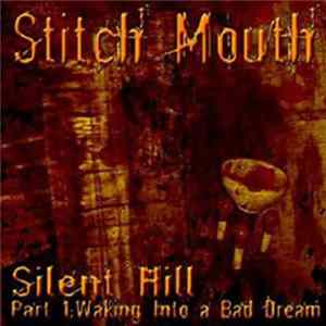 Stitch Mouth - Silent Hill Part 1: Walking Into a Bad Dream Album