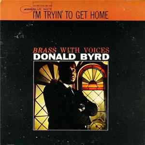 Donald Byrd - I'm Tryin' To Get Home (Brass With Voices) Album