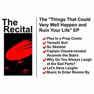 The Recital - Things That Could Very Well Happen and Ruin Your Life Album