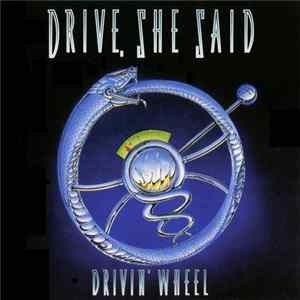 Drive, She Said - Drivin' Wheel Album