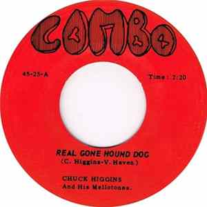 Chuck Higgins And His Mellotones - Real Gone Hound Dog / Big Fat Mama Album