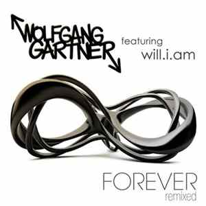 Wolfgang Gartner Featuring will.i.am - Forever Remixed Album