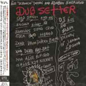 Lee 'Scratch' Perry and Adrian Sherwood - Dub Setter Album